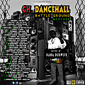 GH DANCEHALL BATTLE GROUND MIXTAPE Hosted By Nana Dubwise