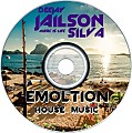 EMOLTION HOUSE BY DJ JAILSON SILVA MUSIC IS LIFE 9