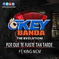 OKEY BANDA The Evolution - Por Que Te Fuiste Tan Tarde