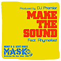 MASK - Make The Sound feat. Rhymefest (prod. by DJ Premier)