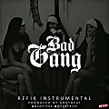 REFIXinstrumental [BAD GANG]