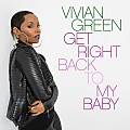 Vivan Green - Get Right Back To My Baby