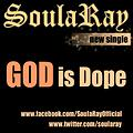 SoulaRay_God is Dope_Produced By BEM! The Koolest Kid