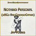 Jay Young - Nothing Personal (siKCos' Rap Contest-Cypher)