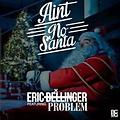 Eric Bellinger ft Problem - Aint No Santa (Prod. by Jay Nari)