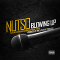 Nutso - Blowing Up feat. Shabaam Sahdeeq & Royal Flush