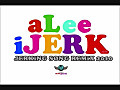 JERKIN SONG REMIX 2010 (_1) + Download Link (aLeeJERK)