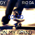 On My Grind ft Rio Da Kid N D.Cody