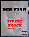 Mr Fisa -Street Knock Freestyle #FisaFriday