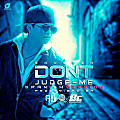 Don't Judge Me (Spanish Version) (Prod By. Backer  & Leo Hofle)