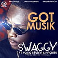 Got Music - Swaggy ft Young Stunna & Magnito [ Niaja Music World ]