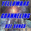 Channeling - YellowRas - 931 Songs