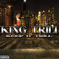 Never Change by King Trill (unreleased) Brand New Hip Hop