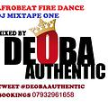 Deoba Authentic - Afrobeat Fire Dance Mixtape one