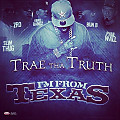 trae_tha_truth-im_from_texas_(feat._z-ro__slim_thug__bun_b__paul_wall_and_kirko_bangz)