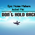 Epic Noise Makers feat. Isobel Mai - Don't Hold Back (Original Mix)