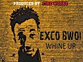 exco-bwoi_whine-up-prod-by-sheaker