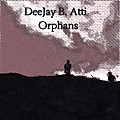 DeeJay B. Atti - Orphans (Original Mix)