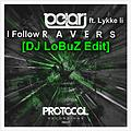 Pelari ft. Lykke li - I Follow Ravers (DJ LoBuZ Bootleg)