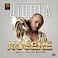 JIBOLA - KOSERE (No Play)