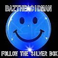 BazTheAcidMan - Follow The Silver Box(June 2013)