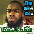 The Husky Show with guests Tone Nadir & Gunna