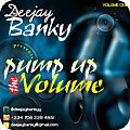 DJ BANKY PRESENTS PUMP UP THE VOLUME (VOL