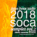 Juice Boxx Radio 2018 soca sampler 2