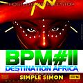 BPM Vol 11  ( Destination Africa Edition )