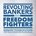 Revolting Bankers And Freedom Fighters #17 (12/03/14)