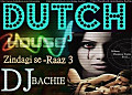 Zindagi Se-Raaz3-DUTCH HOUSE-(DJ BACHIE MIX)