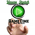 Young Stretch- GameTime (How We Play)