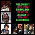 ANGEL CAMORRA'S HYPE IT UP RAW DANCEHALL SHOW 3rd SEPT 2014