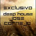 EXCLUSIVO DEEP HOUSE JOSE CORNEJO