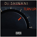 Dj Shinani- TURN UP!