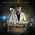 Dj Ike Ft. Slyde - Wait