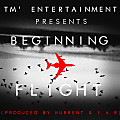 Beginning Flight (Prod By. Kurrent & I.A.R)