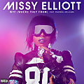 Missy Elliott - WTF (Where They From) [feat. Pharrell Williams]