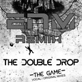 The Double Drop - The Game (Epic Noise Makers remix)