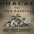 Shacal - Get The Money ft. ThaSoloist