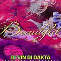 Devin Di Dakta – Beautiful - DIZTROY PRODUCTIONZ -
