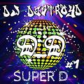 DJ DestroyD - Super D #1