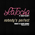 LaTocha feat. Missy Elliott - Nobody's Perfect (Radio Clean)