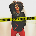 Trouble (Clean) - [Available ONLY at shop.devynrose.com]