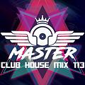 MasterDj - Club House Mix 113