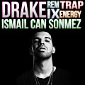 Drake - Energy (Ismail Can Sonmez Remix)