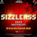 SIZZLERSs 2013 [Mixtape] - (Part 1) - DJ ARYA