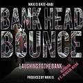 BANK HEAD BOUNCE FT KILLA KIM REMIX