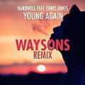 Hardwell_feat__Chris_Jones_-_Young_Again__Waysons_Remix_