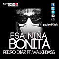 Esa Niña Bonita (ft. Walki-Bass)